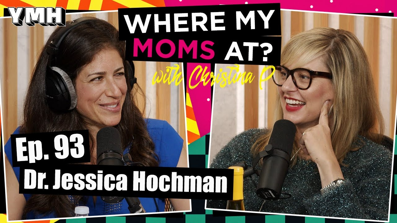 Ep. 93 Mommy Doctor w/ Dr. Jessica Hochman | Where My Moms At Podcast