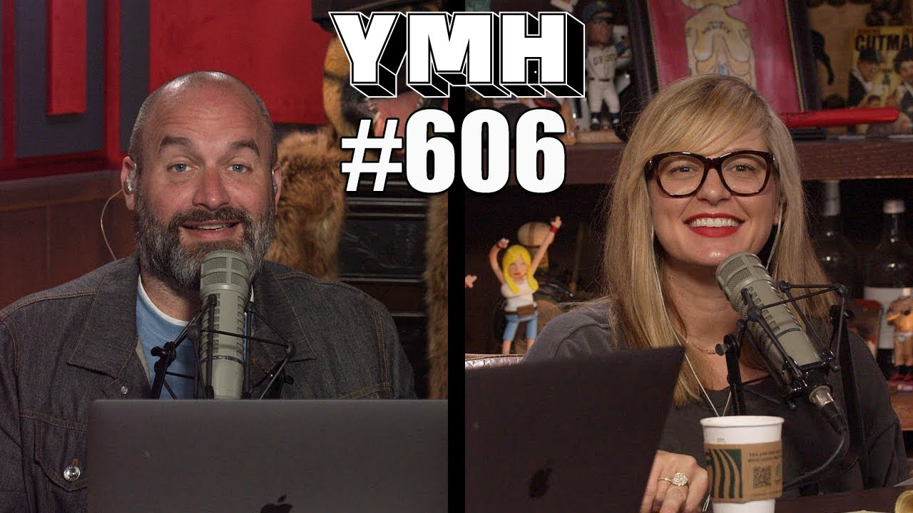 Your Mom's House Podcast - Ep.606